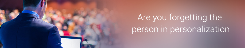 Are you forgetting the person in personalization